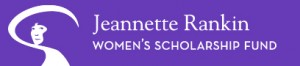Featured Scholarship: Jeannette Rankin Women's Scholarship Fund
